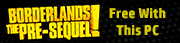 GET BORDERLANDS®: THE PRE-SEQUEL™ FREE WITH QUALIFYING GEFORCE GTX GRAPHICS CARDS